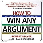 How to Win Any Argument | Robert Mayer