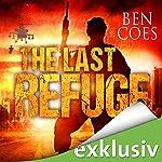 The Last Refuge: Welt am Abgrund (Dewey Andreas 3) | Ben Coes