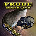Probe Audiobook by Edward M. Lerner Narrated by Johnny Heller