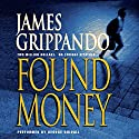Found Money Audiobook by James Grippando, Mim E. Rivas Narrated by George Guidall