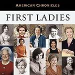 NPR American Chronicles: First Ladies    National Public Radio