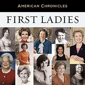 NPR American Chronicles: First Ladies Radio/TV Program