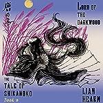 Lord of the Darkwood: The Tale of Shikanoko, Book 3 | Lian Hearn