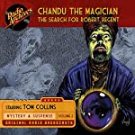 Chandu the Magician, Volume 2: The Search for Robert Regent |  Radio Archives