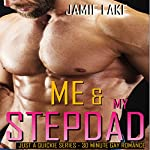 Me & My Stepdad: Just a Quickie Series, Book 17 | Jamie Lake