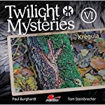 Krégula (Twilight Mysteries - Die neuen Folgen 6) | Paul Burghardt,Tom Steinbrecher,Erik Albrodt