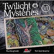 Krégula (Twilight Mysteries - Die neuen Folgen 6) | Paul Burghardt, Tom Steinbrecher, Erik Albrodt