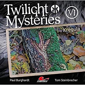 Krégula (Twilight Mysteries - Die neuen Folgen 6) Hörspiel