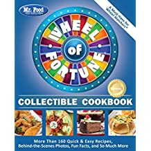 Mr. Food Test Kitchen Wheel of Fortune® Collectible Cookbook: More Than 160 Quick & Easy Recipes, Behind-the-Scenes Photos, Fun Facts, and So Much More