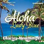 Aloha, Lady Blue | Charley Memminger