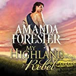My Highland Rebel: Highland Trouble, Book 2 | Amanda Forester