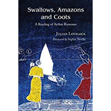 Swallows, Amazons and Coots: A Reading of Arthur Ransome (English Edition)