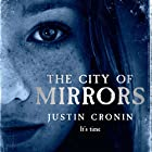 The City of Mirrors: The Passage Trilogy, Book 3 Hörbuch von Justin Cronin Gesprochen von: Scott Brick