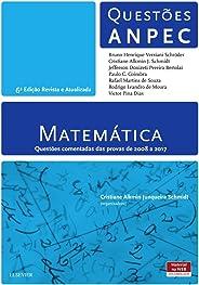 Matemática: Questões Comentadas das Provas de 2008 a 2017