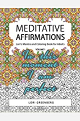 Meditative Affirmations (Lori's Mantra and Coloring Book for Adults) (Volume 1) Paperback