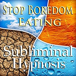 Stop Boredom Eating Subliminal Affirmations Speech