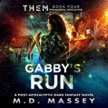 Gabby's Run: THEM, Book 4 Audiobook by M.D. Massey Narrated by Laurie Catherine Winkel