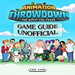 Animation Throwdown: The Quest for Cards Game Guide Unofficial    The Yuw