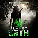 Planet Urth: Planet Urth Series Book 1 Audiobook by Jennifer Martucci, Christopher Martucci Narrated by Emma Lysy