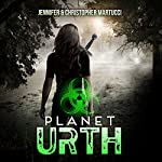 Planet Urth: Planet Urth Series Book 1 | Jennifer Martucci,Christopher Martucci