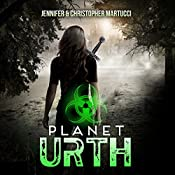 Planet Urth: Planet Urth Series Book 1 | Jennifer Martucci, Christopher Martucci