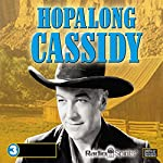 Hopalong Cassidy |  Radio Spirits, Inc.