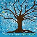 Hospice Whispers: Stories of Life Audiobook by Carla Cheatham Narrated by Carla Cheatham
