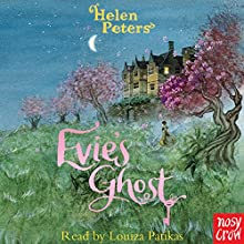 Evie's Ghost Audiobook by Helen Peters Narrated by Louiza Patikas