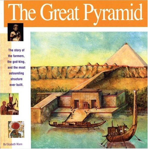The First-rate Pyramid: The story of the farmers, the god-king and the most astonding structure ever built (Wonders of the World Book)