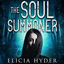 The Soul Summoner Audiobook by Elicia Hyder Narrated by Brittany Pressley