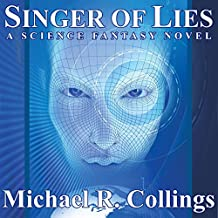 Singer of Lies: A Science Fantasy Novel