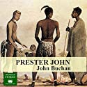 Prester John Audiobook by John Buchan Narrated by Peter Joyce