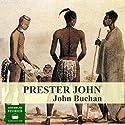 Prester John Audiobook by John Buchan Narrated by Peter Joyce