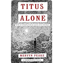 Titus Alone (Book three of Gormenghast Trilogy)