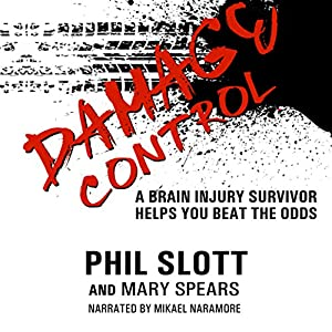 Damage Control: A Brain Injury Survivor Helps You Beat the Odds Audiobook