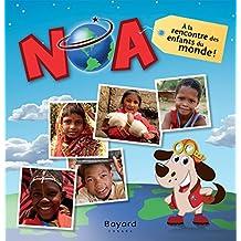 Noa. À la rencontre des enfants du monde