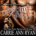 Destiny Disgraced: Talon Pack, Book 6 Audiobook by Carrie Ann Ryan Narrated by Gregory Salinas