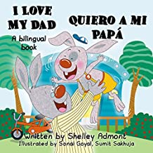 Spanish childrens books: I Love My Dad Quiero a mi Papá (English Spanish Bilingual Collection) (Spanish Edition)