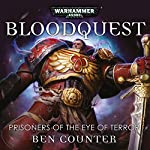Bloodquest: Prisoners of the Eye of Terror: Warhammer 40,000 | Ben Counter
