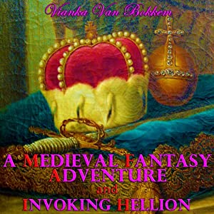 A Medieval Fantasy Adventure and Invoking Hellion Audiobook
