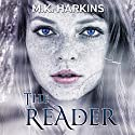 The Reader Audiobook by MK Harkins Narrated by Emily Kleimo