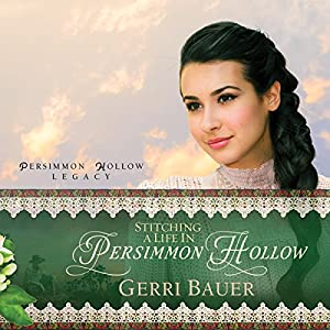 Stitching a Life in Persimmon Hollow Audiobook