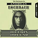 Eine Billion Dollar | Andreas Eschbach