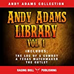 Andy Adams Library Vol 1 | Andy Adams,Raging Bull Publishing