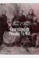 Everything Is Possible To Will Kindle Edition