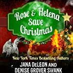 Rose and Helena Save Christmas: A Novella | Jana DeLeon,Denise Grover Swank