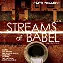 Streams of Babel Audiobook by Carol Plum-Ucci Narrated by Julia Whelan, Paul Michael Garcia, Eddie Lopez, Neil Shah, Kirby Heyborne, Tai Sammons