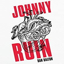 Johnny Ruin Audiobook by Dan Dalton Narrated by Ash Rizi