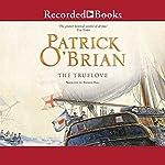The Truelove: Aubrey/Maturin Series, Book 15   Patrick O'Brian