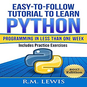 Easy-to-Follow Tutorial to Learn Python Programming in Less Than One Week Audiobook